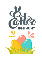 Vector Flat Easter Eggs With Hand Drawn Text Easter Egg Hunt For Greeting Card, Holiday Poster, Banner, Invitation, Easter Promo, Spring Event. Holiday Pascha, Resurrection Sunday, Eggs Hunting Party