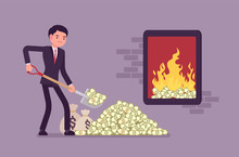 Businessman Adding Money Fuel To Large Closed Fire. Manager Digging Cash With Spade Burning It, Spends Salary Or Invests Budget Into Risky Project, Danger, Failure, Or Income Loss. Vector Illustration