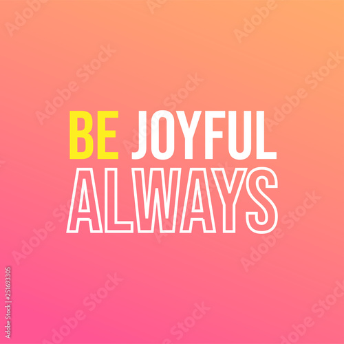 be joyful always. Life quote with modern background vector Wallpaper Mural