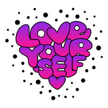 Cute Love Yourself Hand Drawn Gradient Lettering Trendy Affirmation Phrase In 80s Style