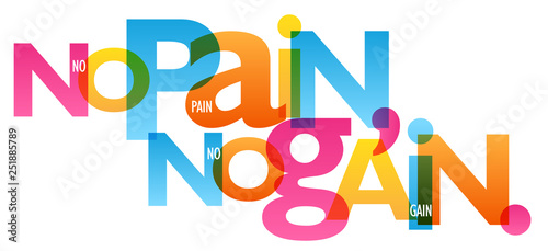 Photo NO PAIN, NO GAIN. colorful typography banner