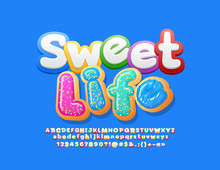Vector Tasty Emblem Sweet Life With Cute Bright Font. Set Of Colorful Alphabet Letters For Children