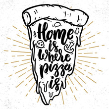 Home Is Where Pizza Is. Letter...