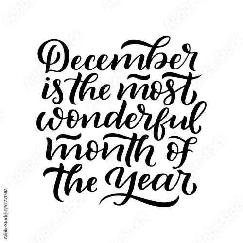 December Inspirational quote. Typography for calendar or poster, invitation, greeting card or t-shirt. lettering, calligraphy design. Text background