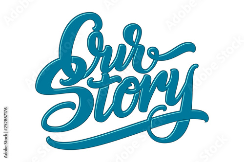 Fotografie, Obraz  Hand drawn lettering Our Story with shadow and highlights