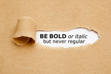 Be Bold Or Italic But Never Re...