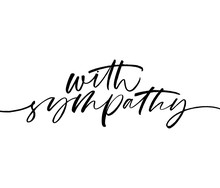 With Sympathy Phrase. Hand Drawn Brush Style Modern Calligraphy.