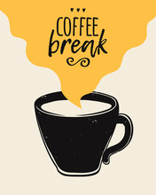 Vector Trendy Illustration With Coffee Cup And Coffee Break Lettering. Modern Poster.
