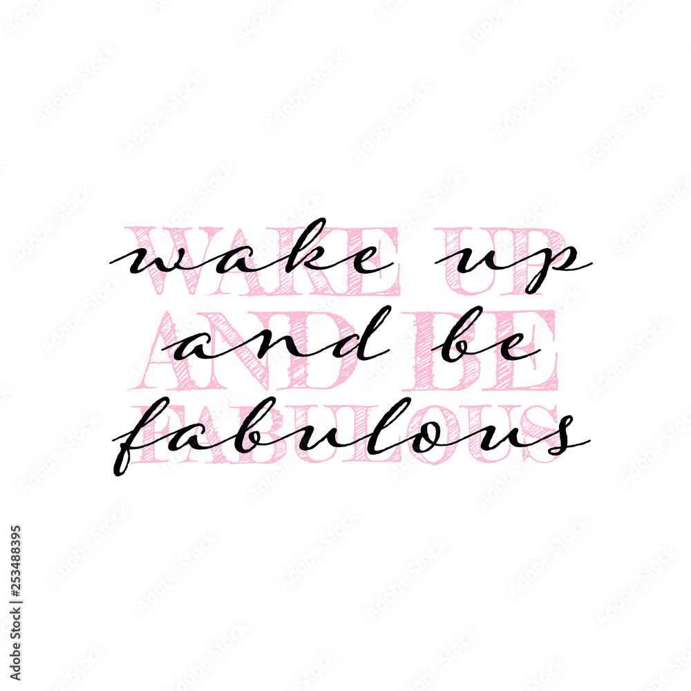 Fototapeta Wake up and be fabulous inspirational quote vector sticker or t shirt print. Vector illustration design for t shirt graphics, slogan tees, fashion prints, posters, cards, stickers.