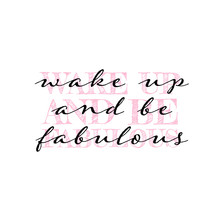 Wake Up And Be Fabulous Inspir...