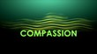 Graphic animation text, Compassion.
