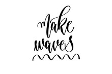 Make Waves - Hand Lettering In...
