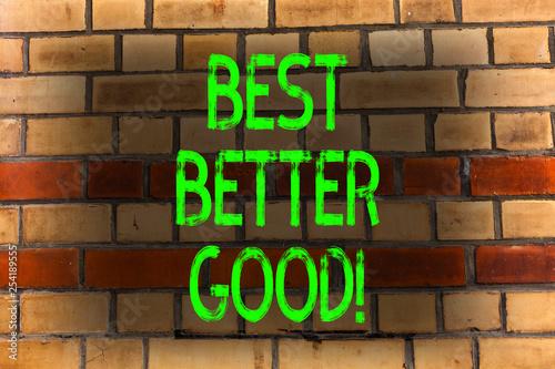 Fotografía  Word writing text Best Better Good