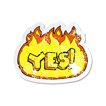 Retro Distressed Sticker Of A Cartoon Flaming Yes Symbol