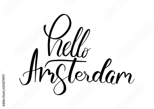 Fotobehang Positive Typography Vector hand lettering illustration. Hello Amsterdam. Calligraphy phrase. Design composition with typography elements