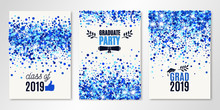 Class Of Grad 2019 Greeting Cards. Banners Set With Blue Confetti On White. Vector Flyer Design Templates For Graduate Party Invitations, Design Certificates. All Isolated And Layered