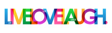LIVE LOVE LAUGH. Colorful Typography Banner