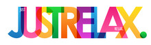 JUST RELAX. Colorful Typograph...