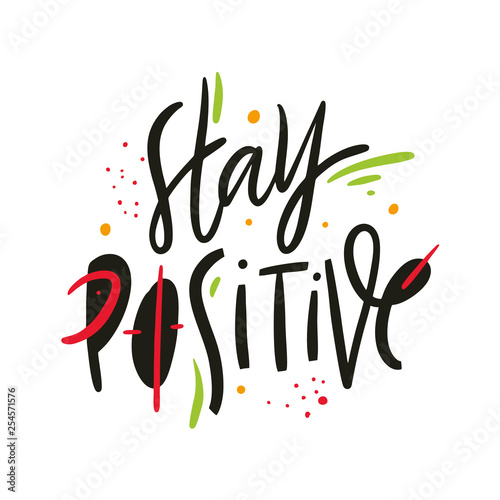 Photo  Stay Positive quote
