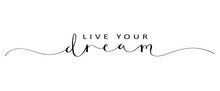 LIVE YOUR DREAM Brush Calligra...