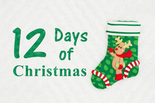 The 12 Days Of Christmas With A Christmas Stocking With A Reindeer
