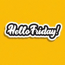 Hello Friday! Hand Lettering V...