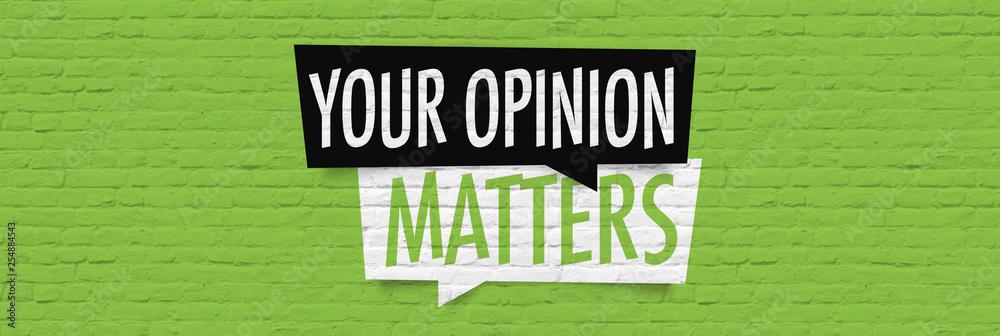 Fototapeta Your opinion matters