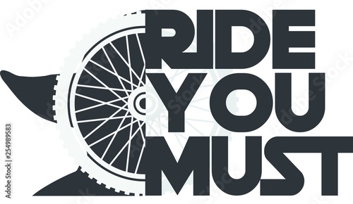 Ride You Must Wallpaper Mural