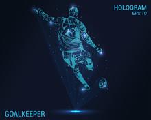 Goalkeeper Hologram. Football Goalkeeper Knocks The Ball From The Gate. Football Is A Futuristic Design.