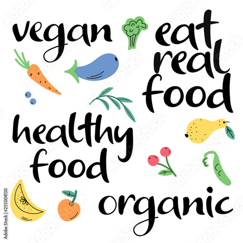 Vegan, eat real food, organic, healthy food. Hand lettering ...