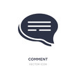comment icon on white background. Simple element illustration from Blogger and influencer concept.