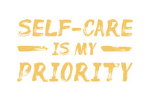 Self-Care Is My Priority - Affirmation Quote