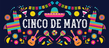 Cinco De Mayo - May 5, Federal Holiday In Mexico. Fiesta Banner And Poster Design With Flags, Flowers, Decorations