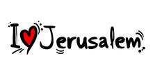 Jerusalem City Of Israel Love ...