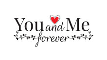 You And Me Forever, Wall Decals, Wording Design, Vector. Heart And Branch Illustration Isolated On White Background