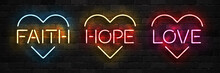 Vector Set Of Realistic Isolated Neon Sign Of Faith, Hope And Love Logo With Heart Shape For Template Decoration On The Wall Background.