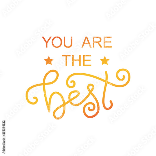 Fotografía  Modern calligraphy lettering of You are the best in orange yellow decorated with