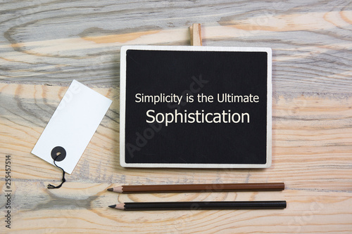 Fotografie, Obraz  Motivational quote Simplicity is the Ultimate Sophistication