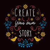 Create Your Own Story - poster in folk style. - 255651918