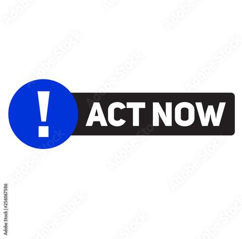 Fotografía  act now advertising sticker