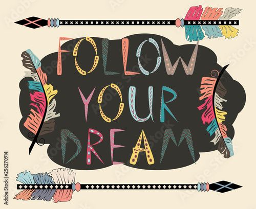 Boho template with inspirational quote - follow your dreams Wallpaper Mural