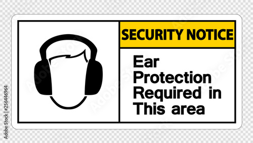 Fényképezés  Security notice Ear Protection Required In This Area Symbol Sign on transparent