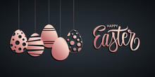 Happy Easter Holiday Banner With Handwritten Easter Greetings And Rose Gold Easter Eggs. Vector Illustration.