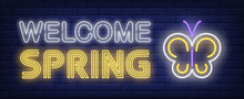 Welcome Spring Neon Text With Butterfly