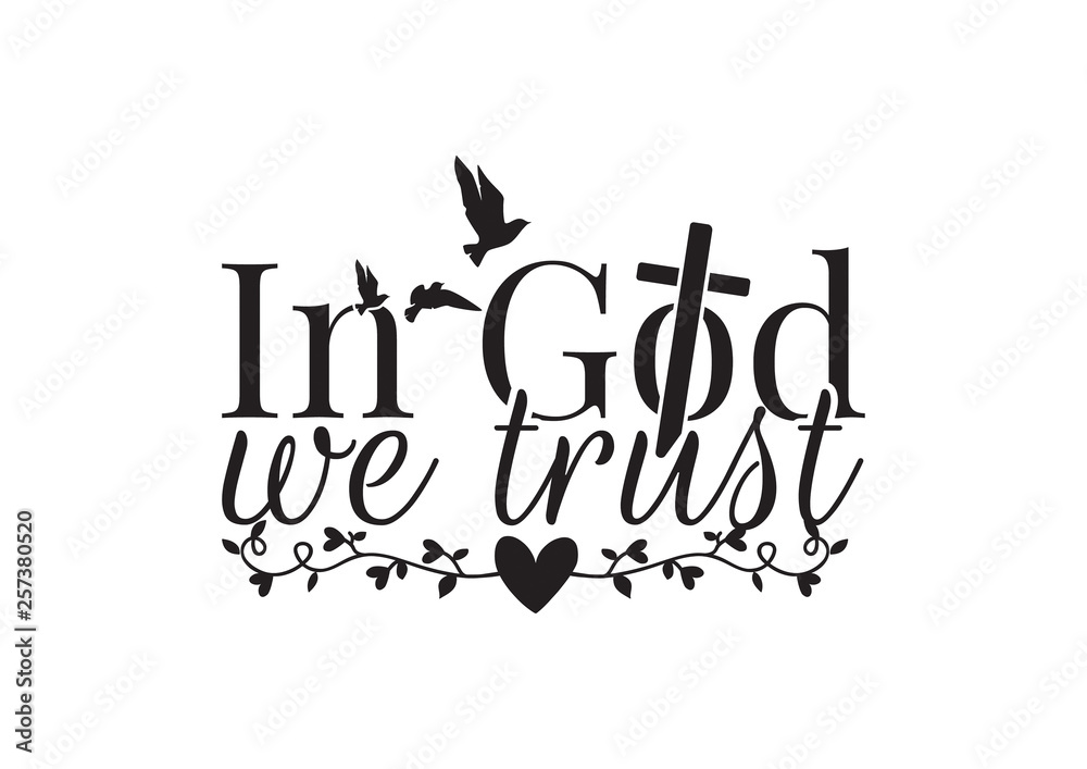 Fototapeta Wall Decals, In God We Trust, Wording Design, Lettering, Christian Cross Vector, Flying birds Silhouette, Branch with hearts