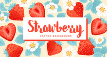Background With Strawberry Berries, Leaves And Flowers Pattern Creative Background For Fabric, Textile, Wallpaper, Wrapping Paper. Vector Illustration.