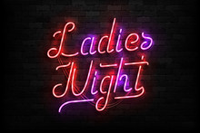 Vector Realistic Isolated Neon Sign Of Ladies Night Typography Logo For Template Decoration And Invitation Covering On The Wall Background. Concept Of Night Club And Party.
