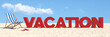 Vacation concept with slogan on the beach