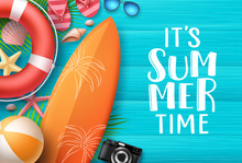 It's Summer Time Vector Banner Background Template. Summer Text In Empty Wood Textured Background Space With Colorful Beach Elements Like Surfboard And Beach Ball. Vector Illustration.