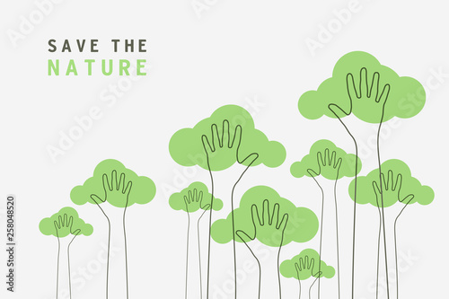 Lined of hands raised up like trees. Save the Nature, save the world banner.